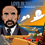 ASAFO WEEDAMIAH - Love In The House (Front Cover)