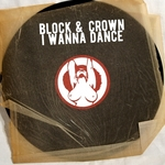 BLOCK & CROWN - Wanna Dance (Front Cover)