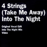 (Take Me Away) Into The Night