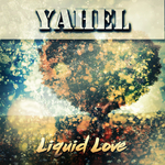 YAHEL - Liquid Love (Front Cover)