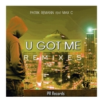 PATRIK REMANN feat MAX C - U Got Me Remixes (Front Cover)