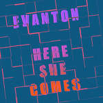 EVANTON - Here She Comes (Front Cover)
