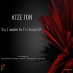 ATZE TON - It's Trouble In The Hood EP (Front Cover)