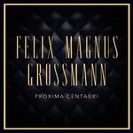 FELIX MAGNUS GROSSMANN - Proxima Centauri (Front Cover)