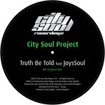 CITY SOUL PROJECT & JOYSSOUL - Truth Be Told (Front Cover)