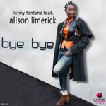 LENNY FONTANA feat ALISON LIMERICK - Bye Bye (Front Cover)