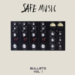Safe Music Bullets Vol 1