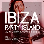 Ibiza Party Island (40 Midnight House Tunes) Vol 4