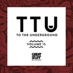 To The Underground Vol 15