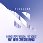 Play Your Cards (Remixes)