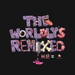 The Worldly's (Remixed)