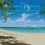 Tropical Pop Vol 1