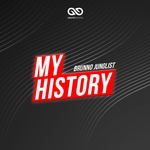 My History: Brunno Junglist (Deluxe Version)