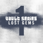 Vault Series Lost Gems Part 1