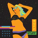 Rough Disco Cuts