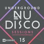 Underground Nu-Disco Sessions Vol 15