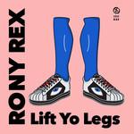 RONY REX - Lift Yo Legs (Front Cover)