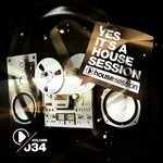 Yes, It's A Housesession Vol 34