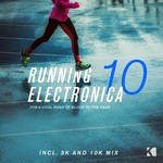 Running Electronica Vol 10 (unmixed tracks)
