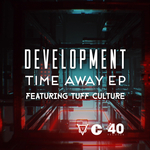 DEVELOPMENT feat TUFF CULTURE - Time Away EP (Front Cover)