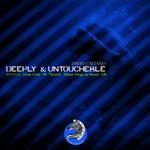 Deeply & Untoucheble