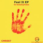 DJ SEDATOPHOBIA - Feel It EP (Front Cover)