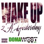 Wake Up 2 A Yesterday (Explicit)