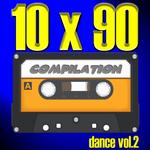 10 X 90 Compilation - Dance Vol 2