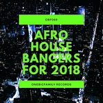 Afro House Bangers For 2018