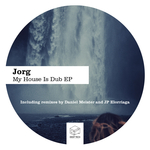 JORG - My House Is Dub EP (Front Cover)