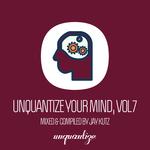 Unquantize Your Mind Vol 7 (unmixed Tracks)