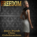 VARIOUS - Freedom: Jazz Funk Chic Celebration (Front Cover)