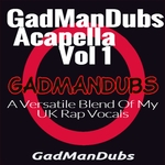 GadManDubs: Acapella EP Vol 1