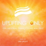 Uplifting Only: Orchestral Trance Year Mix 2017 (unmixed tracks)
