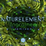 NATURELEMENT - Ingrained (Remixed) (Front Cover)
