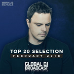Global DJ Broadcast - Top 20 February 2018