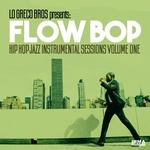 Hip Hop Jazz Instrumental Sessions Vol 1 (Lo Greco Bros Presents Flow Bop)