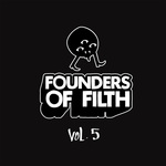 Founders Of Filth Volume Five