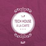 Tech House A La Carte