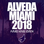 Alveda Miami 2018 (Future House Edition)