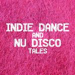 Indie Dance & Nu Disco Tales