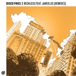 DISCO FRIES feat JARED LEE - Reckless (Remixes) (Front Cover)