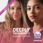 Deeply (Serendipity) Remixes