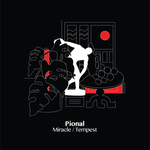 Pional: Miracle / Tempest