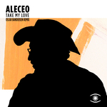 ALECEO - Take My Love (Front Cover)