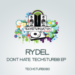Don't Hate, Techsturb8 EP