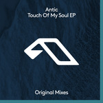 Antic: Touch Of My Soul EP