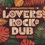 Loopmasters: Lovers Rock & Dub (Sample Pack WAV/APPLE/LIVE/REASON)