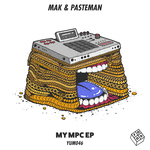 Mak & Pasteman: My MPC EP