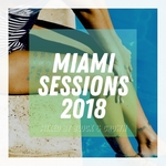 Miami Sessions 2018 Mixed By Block & Crown